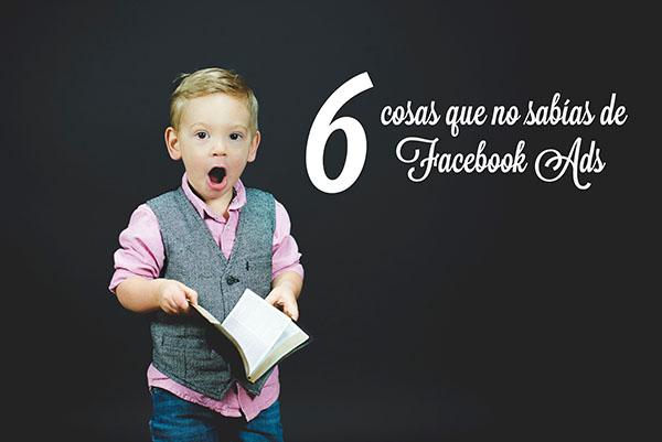6-cosas-que-no-sabias-de-facebook-ads